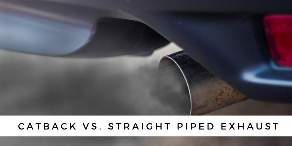 Catback vs. Straight Piped Exhaust