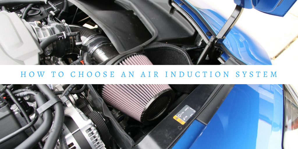 How to Choose an Air Induction System